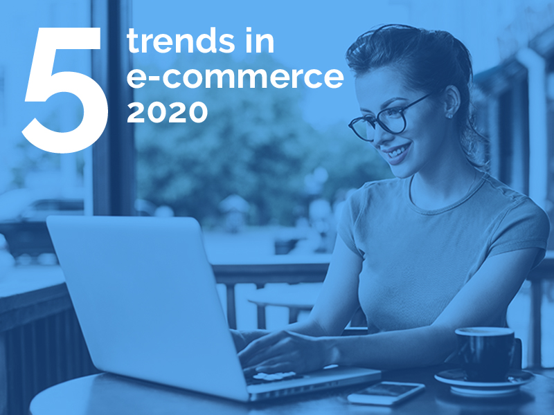 e-commerce 2020 - improve customer experience